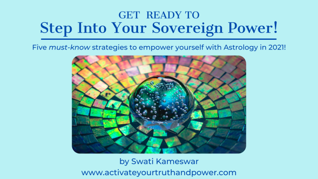 Get ready to Step Into your Sovereign Power! Five must-know strategies to empower yourself with astrology in 2021!